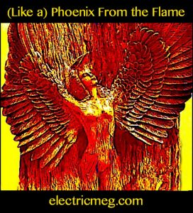 (Like a) Phoenix From the Flame